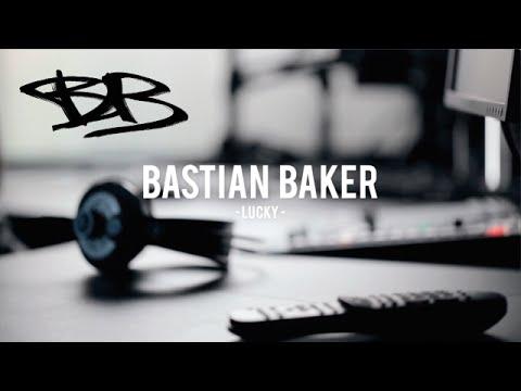 BASTIAN BAKER - LUCKY (Official Music Video)