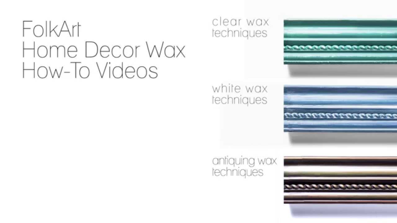 FolkArt Home Decor: How To Use White Wax With Donna