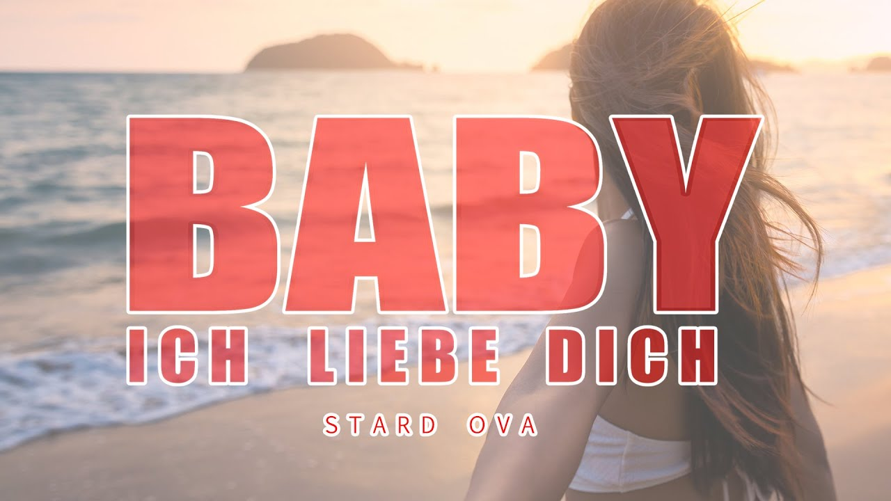 Baby Ich Liebe Dich Stard Ova Official Remix Youtube