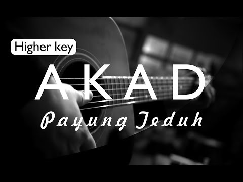 AKAD - PAYUNG TEDUH ( AKUSTIK KARAOKE HIGHER KEY / INSTRUMENTAL / COVER )