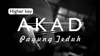 AKAD - PAYUNG TEDUH ( AKUSTIK KARAOKE HIGHER KEY / INSTRUMENTAL / COVER )
