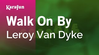 Karaoke Walk On By - Leroy Van Dyke *
