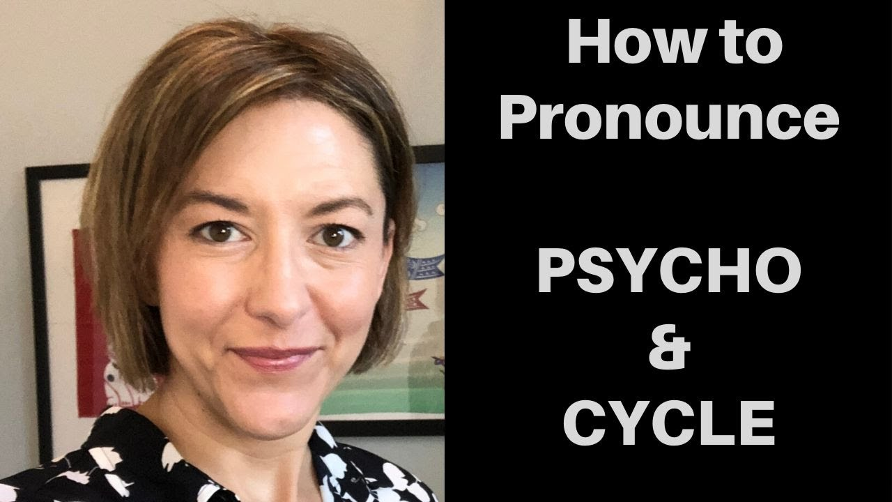 How to Pronounce CYCLE & PSYCHO - American English Pronunciation Lesson