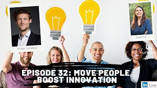 Future of Work Show, Ep. 32: Move People, Boost Innovation
