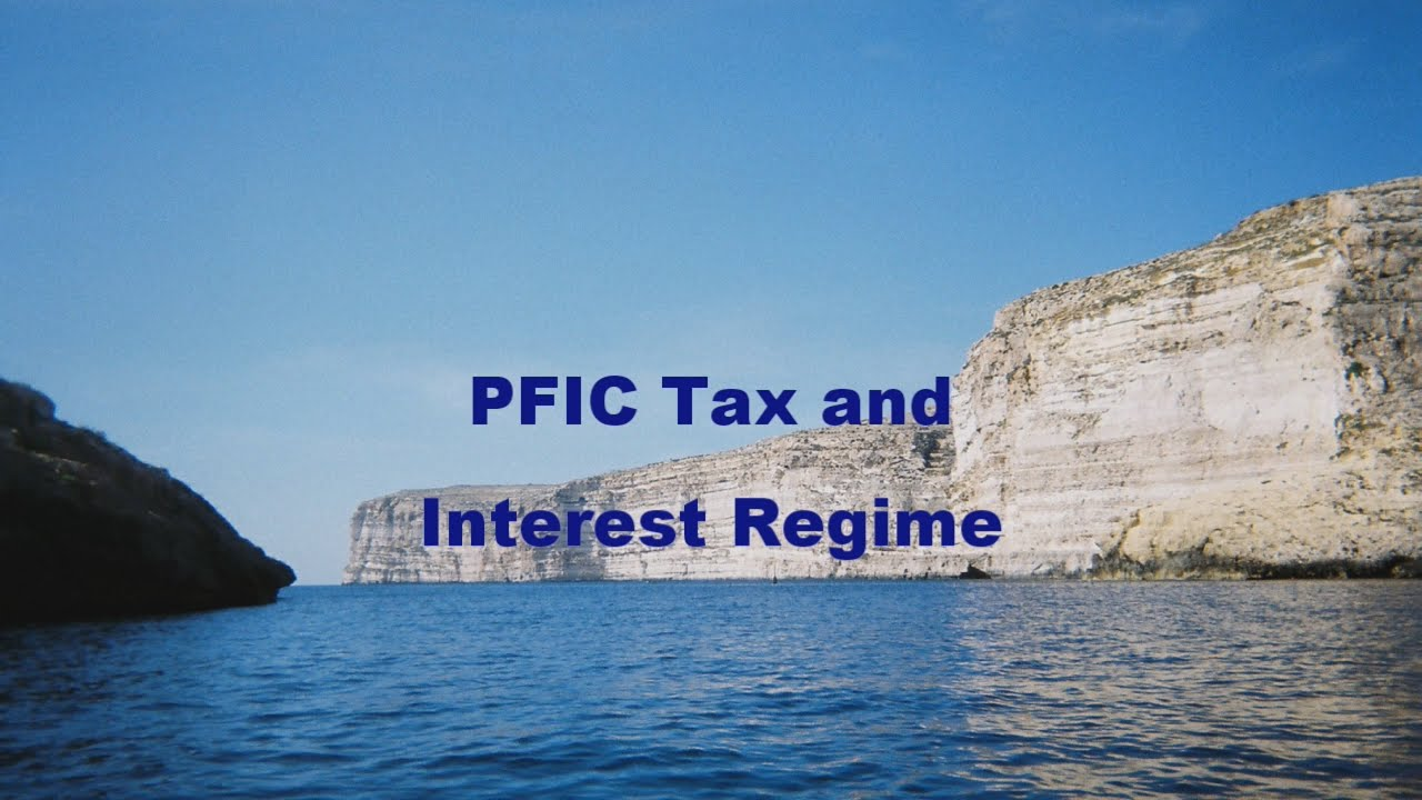 PFIC Tax and Interest - YouTube