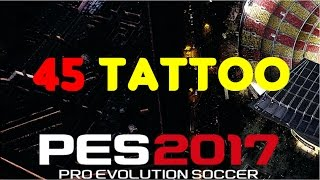 45 TATTOO PES 2017 PC DOWNLOAD ;;