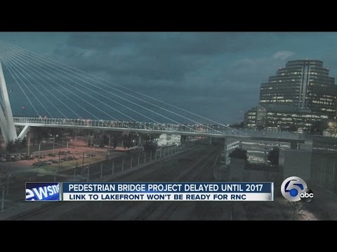 Pedestrian bridge project in Cleveland won't be ready in time for RNC
