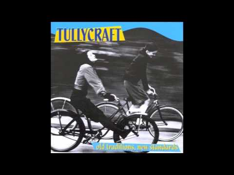 """Tullycraft - """"Pop Songs Your New Boyfriend's too Stupid to Know About"""" Mp3"""