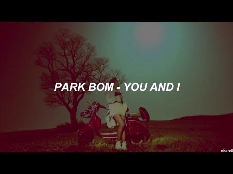 Park Bom - You And I // Sub. español