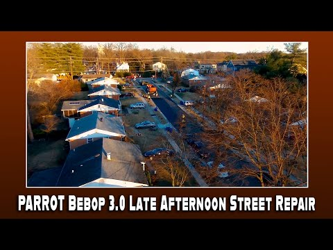 PARROT Bebop 3 0 Late Afternoon Street Repair!