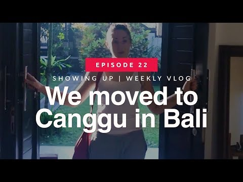 We're moving to Canggu in Bali! | Weekly Vlog | ShowingUp Ep 22