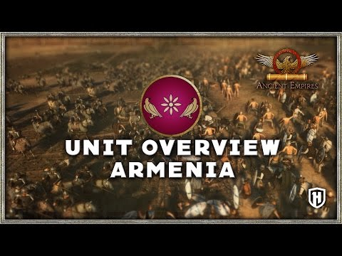 Faction Overview | Armenia - Ancient Empires Mod