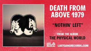 Watch Nothing Left Death From Above video