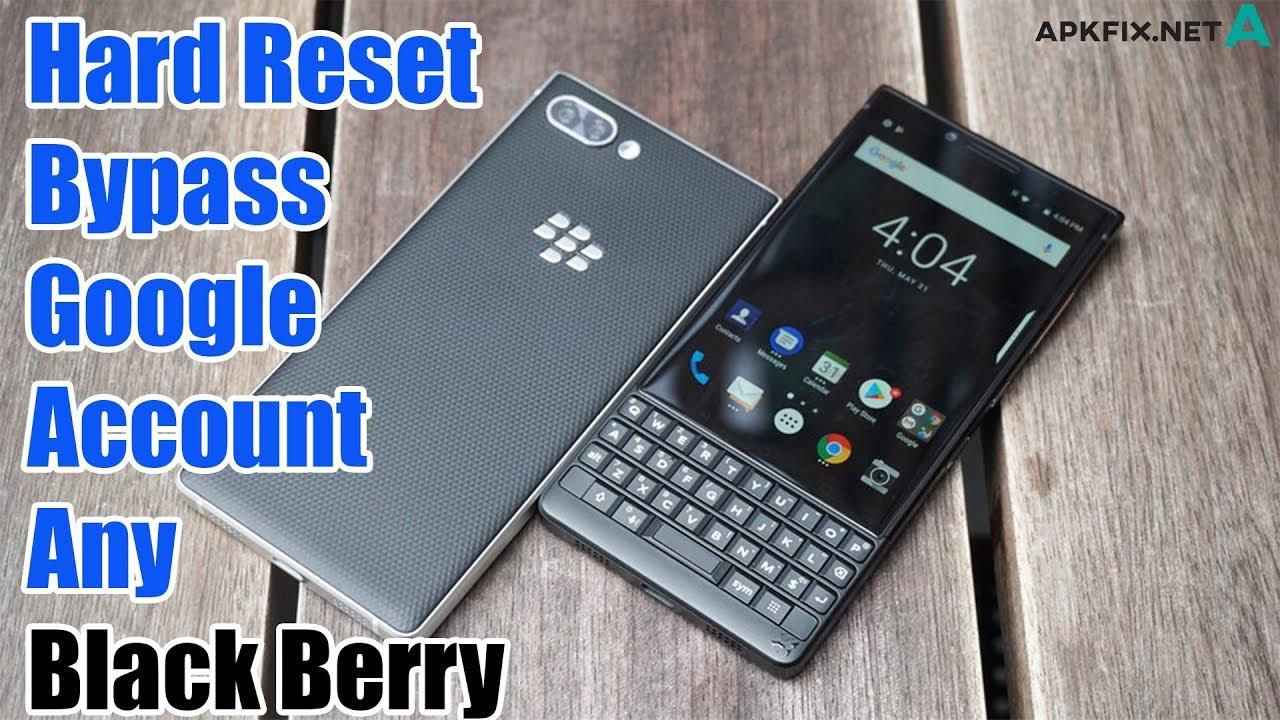 Hard Reset Bypass Google Account Any Blackberry