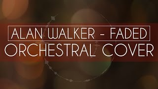 FADED - ALAN WALKER | ORCHESTRAL COVER | Epic (Free Download)