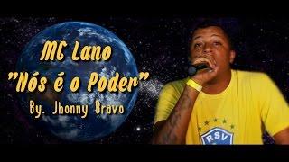 MC Lano :: Nós é o Poder - Produção. DJ Johnny Bravo :: Lançamento