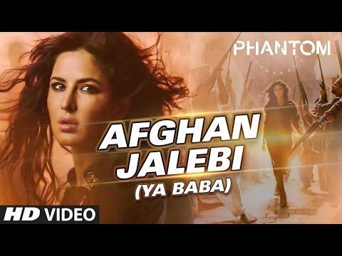 Afghan Jalebi Ya Baba Full Song | Phantom...