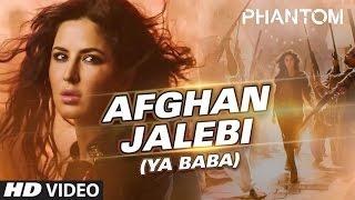 Afghan Jalebi Ya Baba Full Song | Phantom | Katrina Kaif | Asrar
