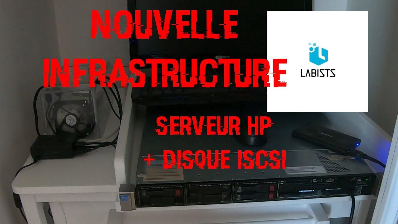 Nouvelle infra : Serveur HP DL360e + Raspberry 4 avec disques ISCSI - par Processus