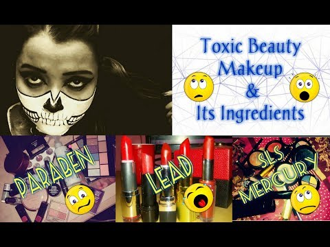 MUST WATCH  Harmful Makeup Ingredients & Side Effects  Skin Care Tips   Healthy Practices