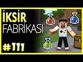 İksir Makinesi ve Fabrikası - Minecraft Türkçe Survival -  Bölüm 111