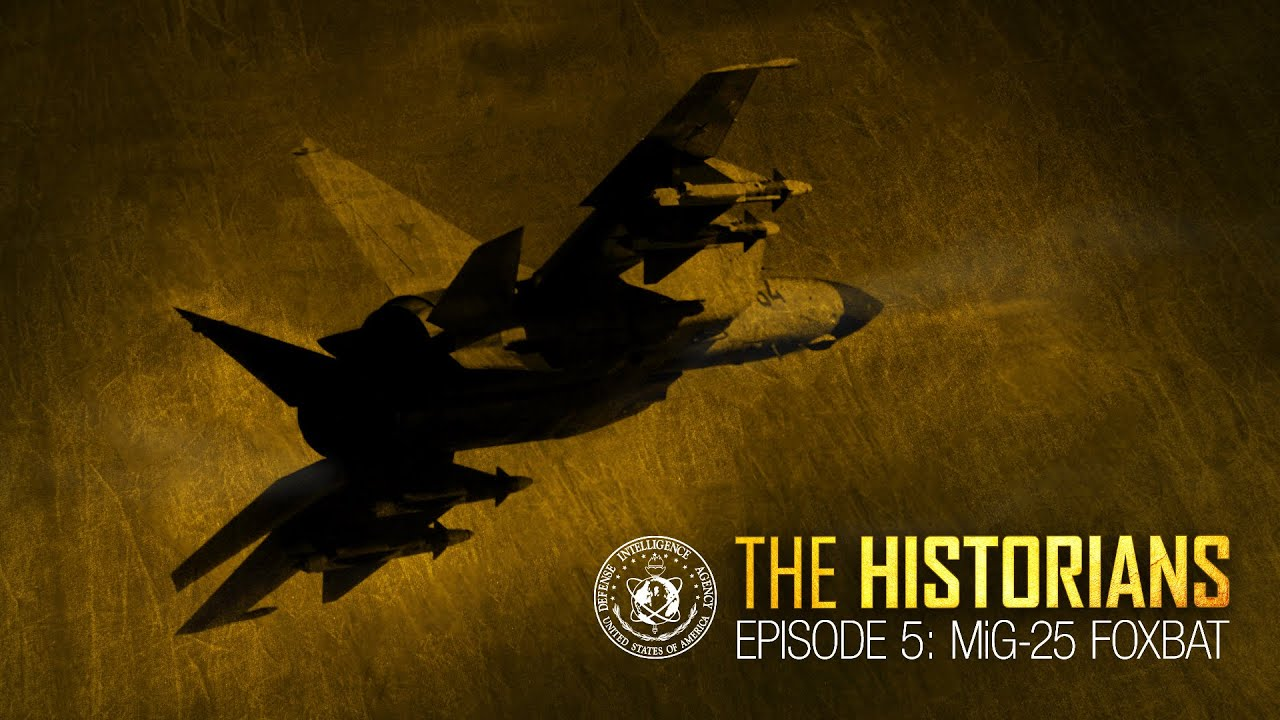 In this episode of The Historians, DIA Chief Historian Greg Elder examines DIA's exploitation of the Soviet Union's MiG-25 Foxbat interceptor.