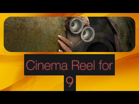 Cinema Reel for 9 (2009)