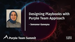 Designing Playbooks with Purple Team Approach