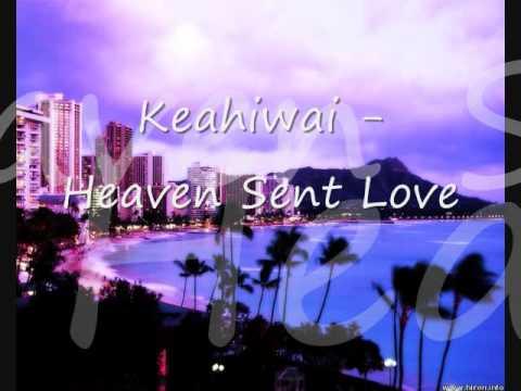 Keahiwai   Heaven Sent Love