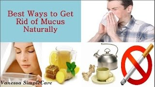 How To Get Rid Of Mucus Naturally With Home Remedies