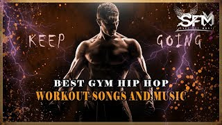 Best Gym Hip Hop Workout Song And Music – Keep Going – Svet Fit Music