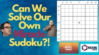 Can We Solve Our Own (Evil) Miracle Sudoku?!