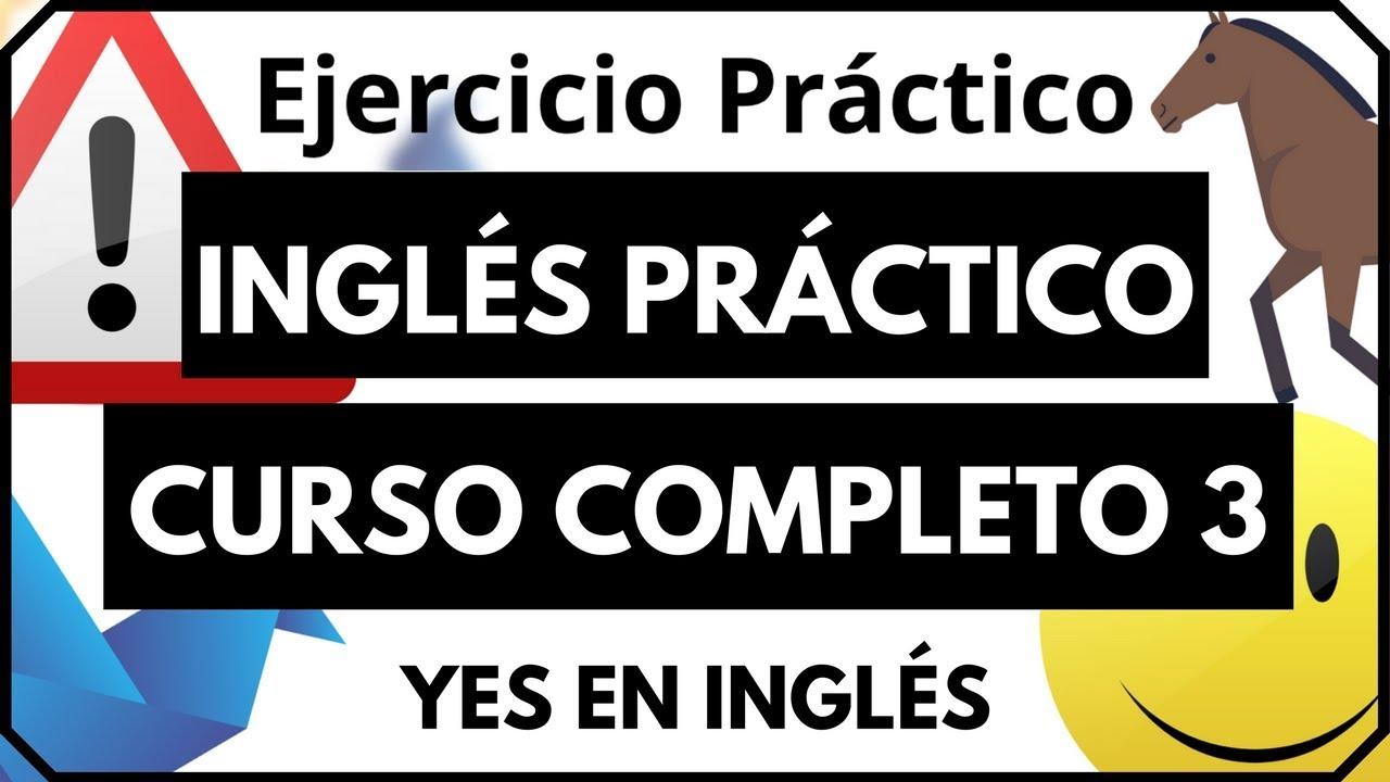 Curso De Inglés Completo 3 Inglés Practico En Línea Con Ejercicios Sencillos Pdf Yes En Ingles 3 Youtube