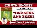 YONAMINE AND BUSHI I STD 6TH I CHAPTER 14 I ENGLISH  I QUESTION & ANSWER .