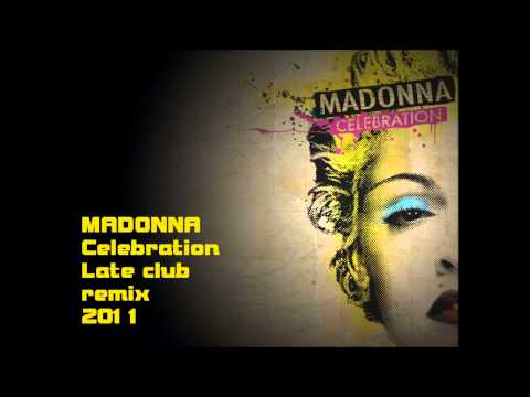Madonna  - Celebration ( Late Club Remix 2011 )