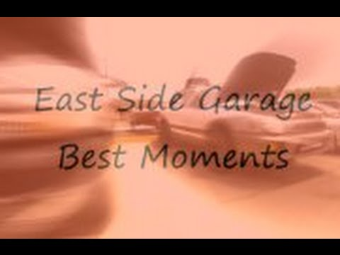 Best of East Side Garage - 6 Months on YouTube
