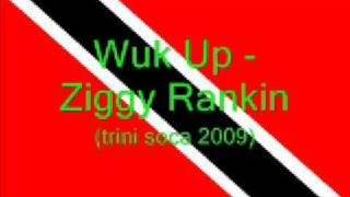 Download Wuk Up - Ziggy Rankin (Trini Soca 2009) MP3 song and Music Video