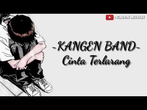 KANGEN BAND - CINTA TERLARANG (Lirik By: CALON MUSISI)