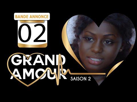 Bande annonce: Grand Amour Saison 02 Episode 02 [Partie 02]