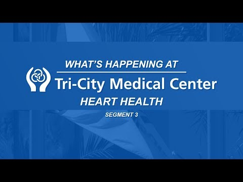 Heart Health - What's Happening at Tri-City Medical Center - Segment 3