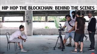 Hip Hop The Blockchain [Behind The Scenes]