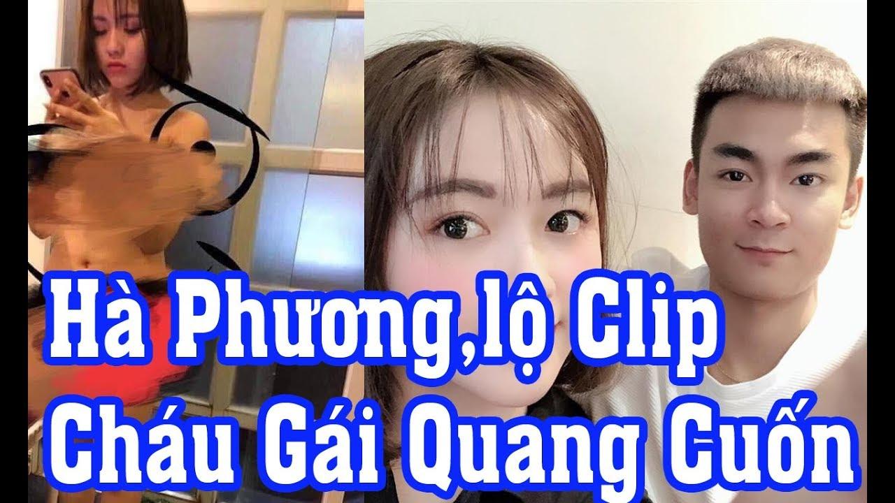 Cháu Gái Quang Cuốn Lộ Clip Nóng,Sự Thật Đào Hà Phương Lộ Clip Nóng,xin link cháu gái quang cuốn