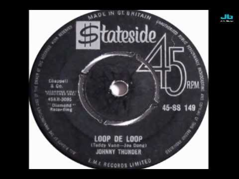 Johnny Thunder - Loop De Loop