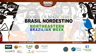 Sounds of Brazil Series - Brasil Nordestino - Northeastern - Brazilian Week Primeiro Dia!