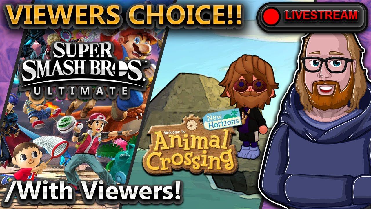 ? Viewers Choice! - Super Smash Bros. Ultimate & Animal Crossing: New Horizons
