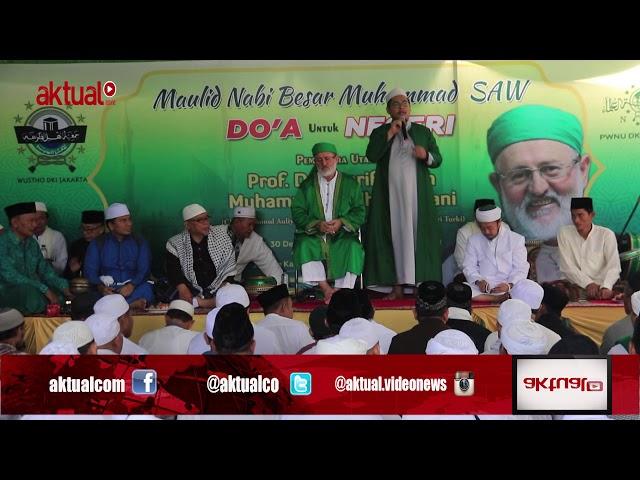 Rangkaian Maulid Nabi Bersama Maulana Syeikh Fadhil al Jilani: Doa Untuk Negeri