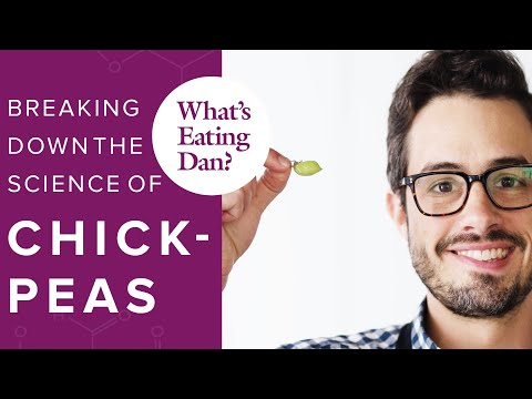 The Science of Our Favorite Pulse, the Humble Chickpea | What's Eating Dan?