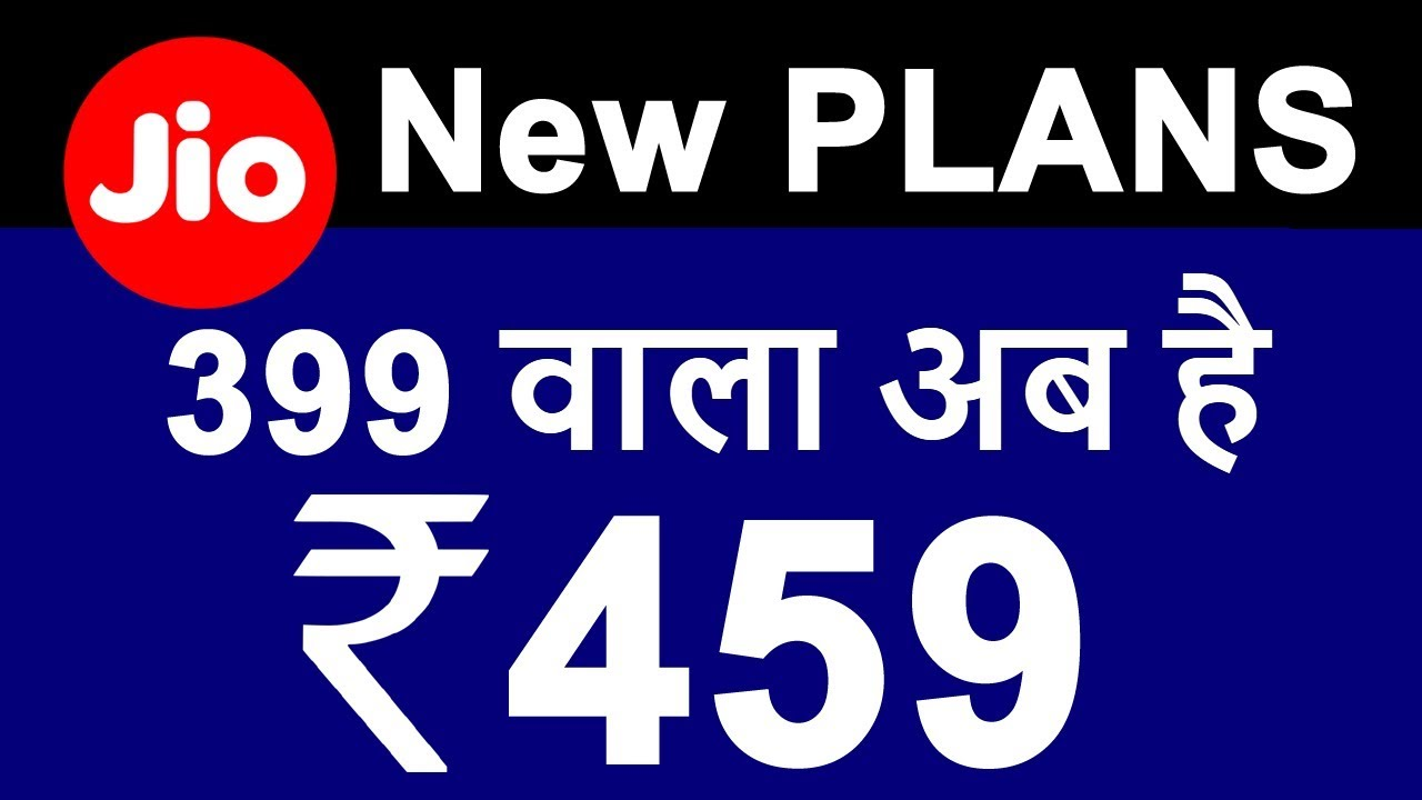 JIO NEW PLANS Details | ₹459 Recharge Plan will Give You Unlimited DATA +  Voice for 84 Days