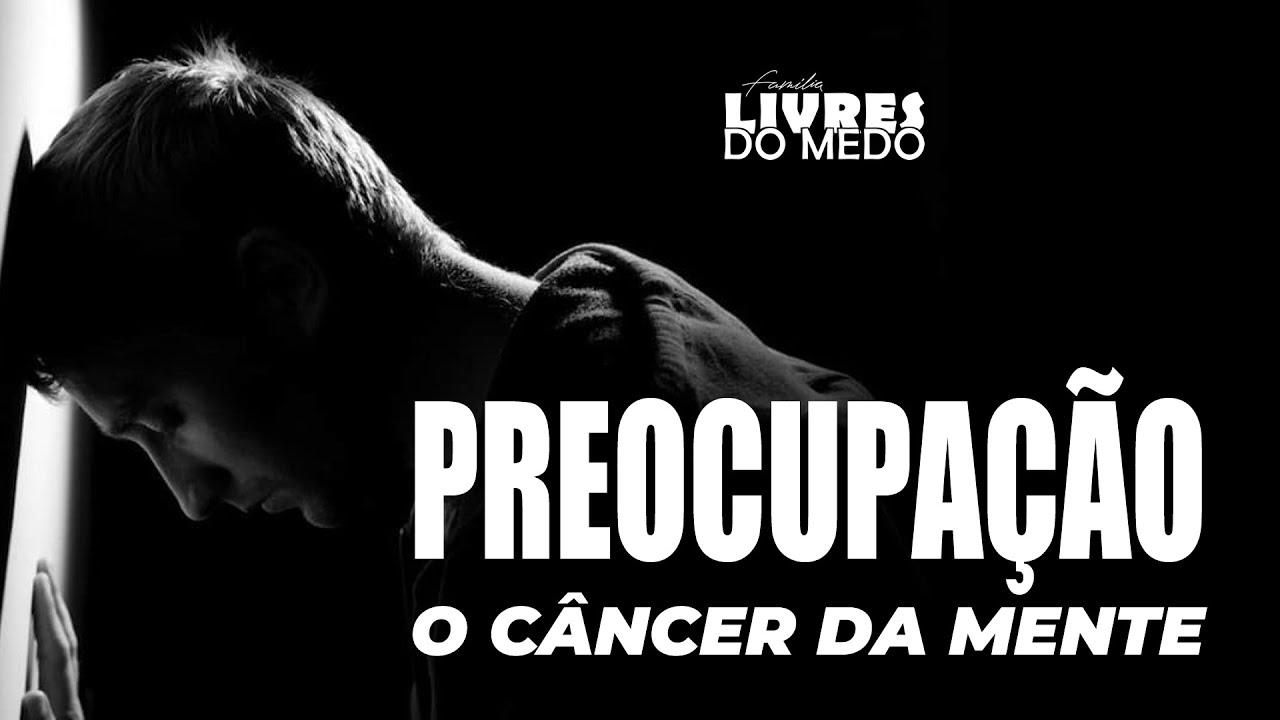 Download PREOCUPAÇÃO - O CÂNCER DA MENTE  -  Rodrigo Prado