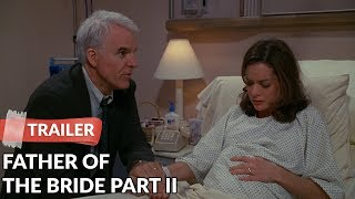 Father Of The Bride Part II 1995 Trailer | Steve Martin